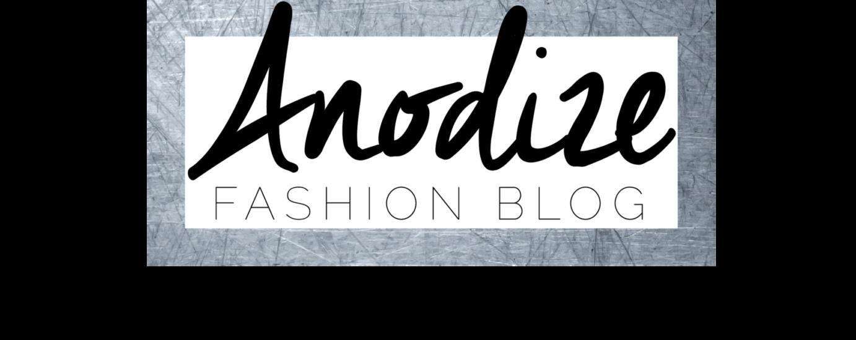 Anodize Fashion Blog